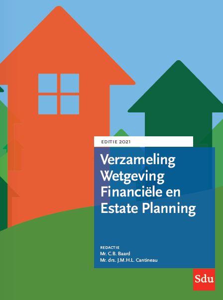 Verzameling Wetgeving Financiële en Estate Planning. Editie 2021