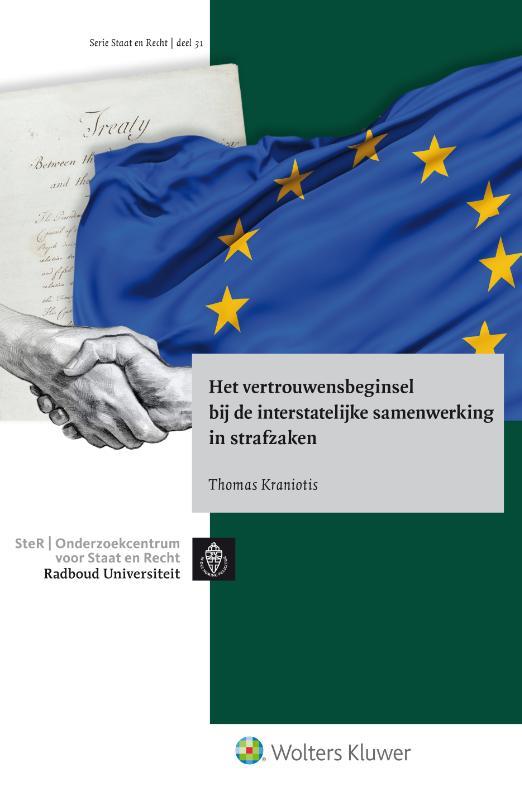 Het vertrouwensbeginsel bij de interstatelijke samenwerking in strafzaken