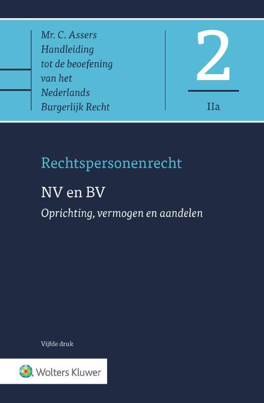 Asser 2-IIa Rechtspersonenrecht - NV en BV - Oprichting, vermogen en aandelen