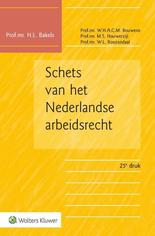 Schets van het Nederlandse arbeidsrecht (Bakels)