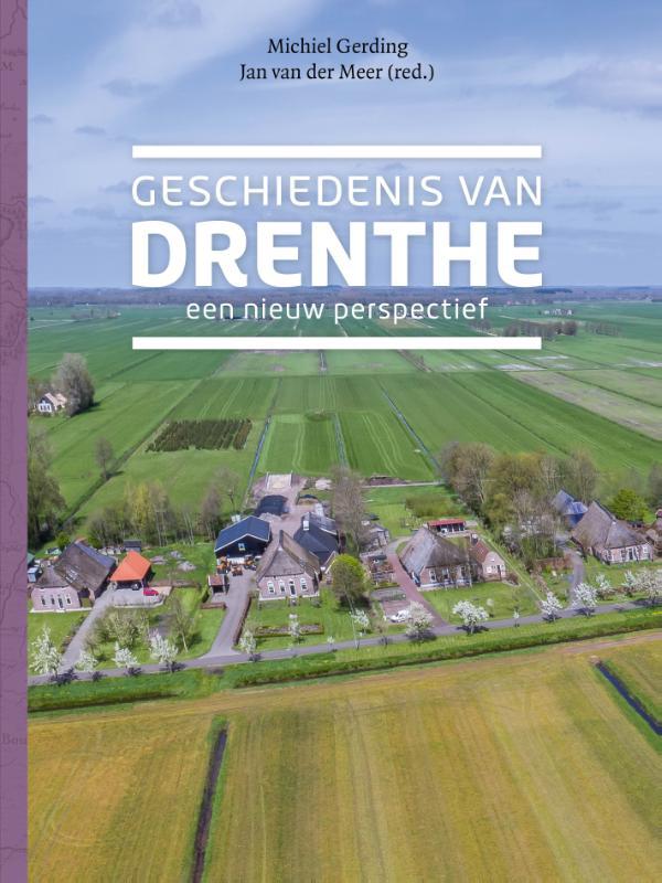 Geschiedenis van Drenthe. Een nieuw perspectief