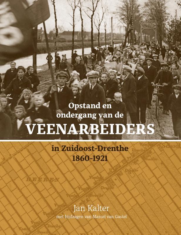 Opstand en ondergang van de veenarbeiders in Zuidoost-Drenthe