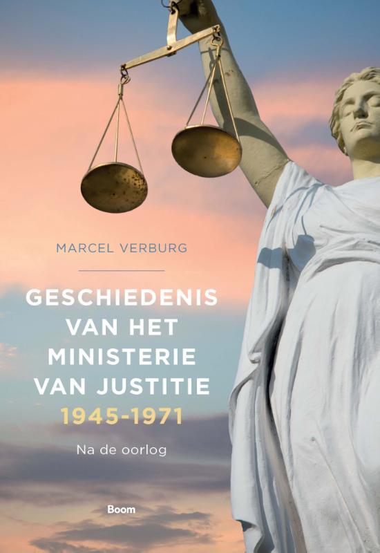Geschiedenis van het Ministerie van Justitie 1945‐1971
