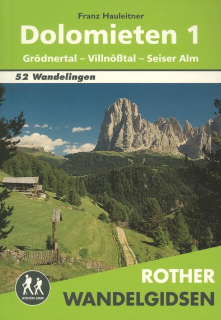 Rother wandelgids Dolomieten 1: Grödnertal - Villnößtal - Seiser Alm