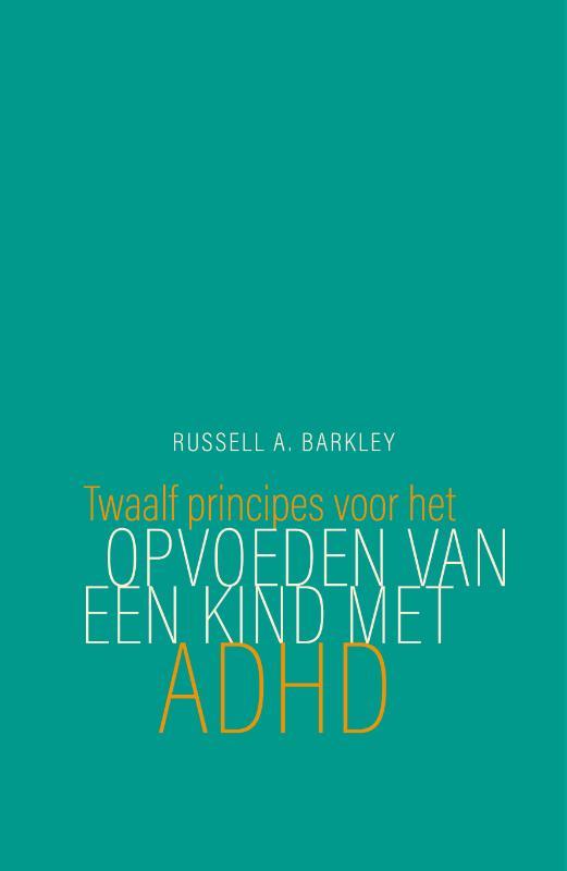 Twaalf principes voor het opvoeden van een kind met ADHD
