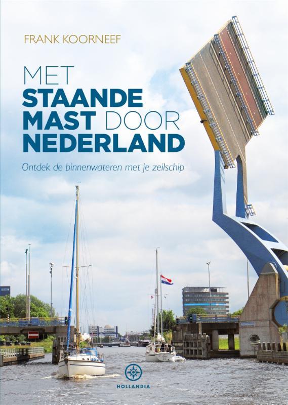 Met staande mast door Nederland