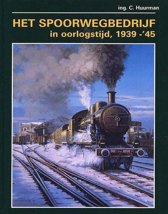 Het Spoorwegbedrijf In Oorlogstijd, 1939-'45