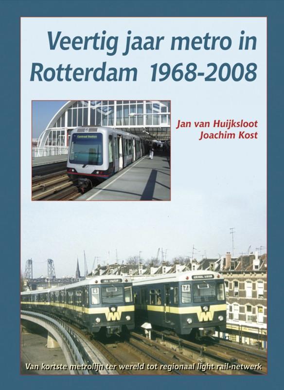 Veertig Jaar Metro In Rotterdam 1968-2008