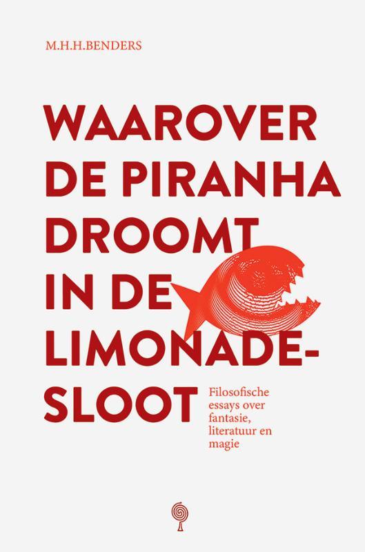 Waarover de piranha droomt in de limonadesloot