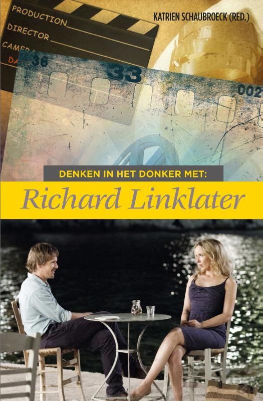 Denken in het donker met Richard Linklater