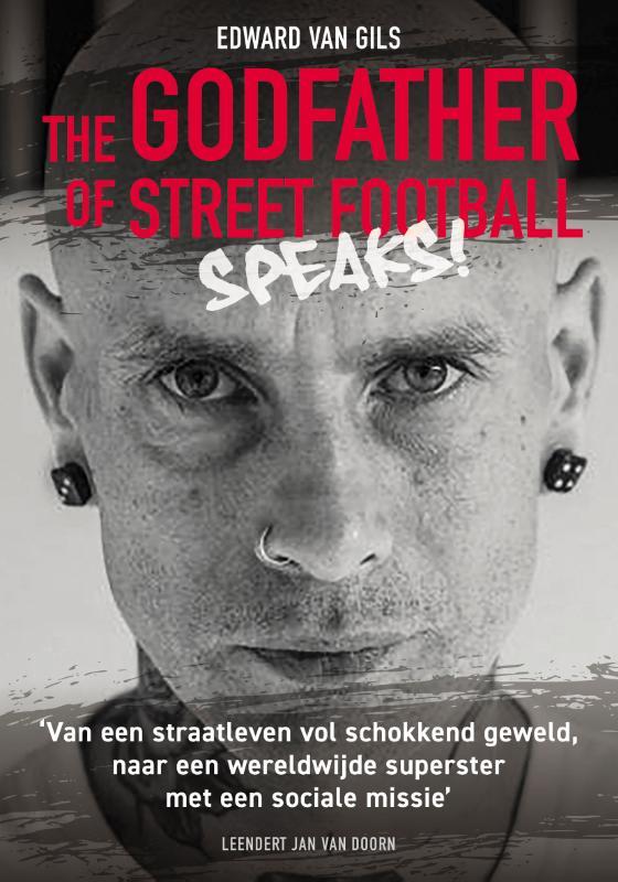 Edward van Gils. The Godfather of Street Football Speaks!