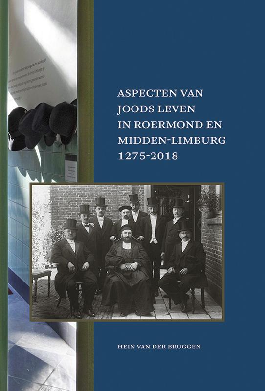 Aspecten van Joods leven in Roermond en Midden-Limburg, 1275-2018