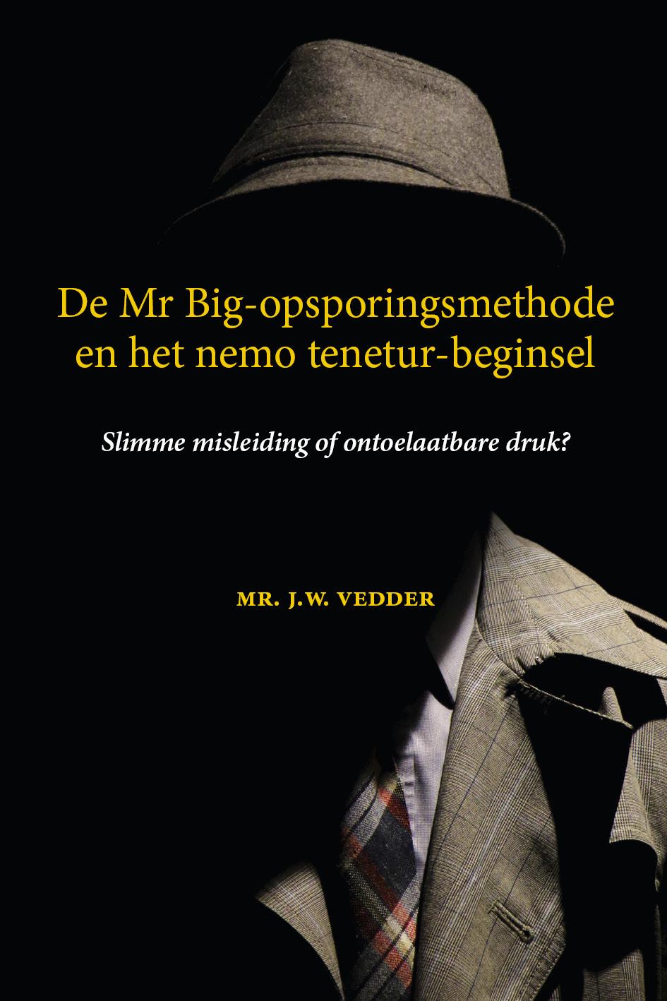 De Mr Big-opsporingsmethode en het nemo tenetur-beginsel