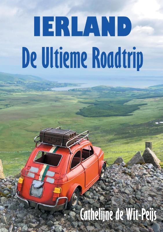 Ierland: De Ultieme Roadtrip