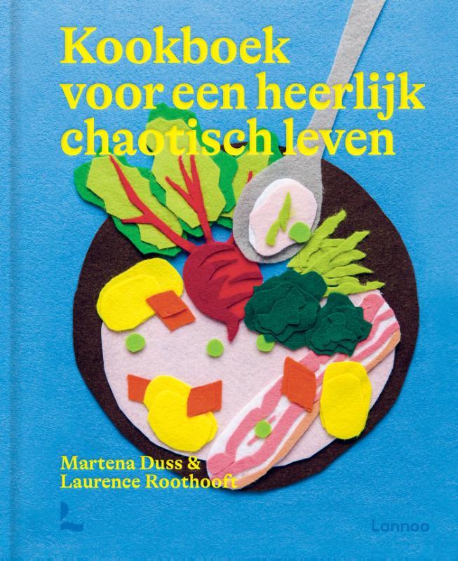 Kookboek voor een heerlijk chaotisch leven