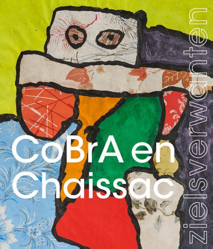 CoBrA & Chaissac-zielsverwanten