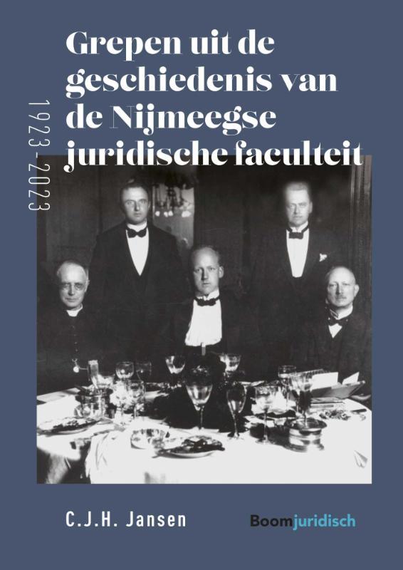 Grepen uit de geschiedenis van de Nijmeegse juridische faculteit (1923-2023)