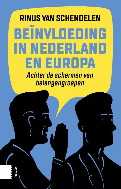 Beïnvloeding in Nederland en Europa, Achter de schermen van belangengroepen