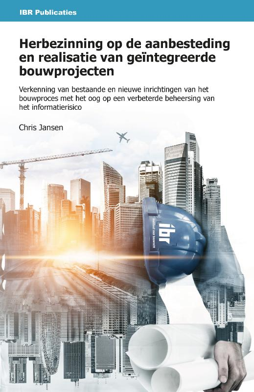 Herbezinning op de aanbesteding en realisatie van geïntegreerde bouwprojecten
