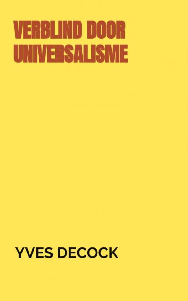 VERBLIND DOOR UNIVERSALISME