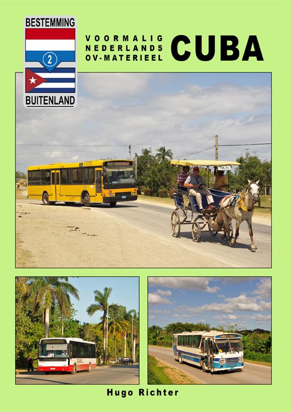 Bestemming Buitenland - Voormalig Nederlands OV-materieel: Cuba