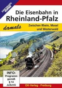 Die Eisenbahn in Rheinland-Pfalz damals
