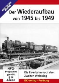 Der Wiederaufbau von 1945 bis 1949