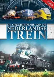 De Geschiedenis Van De Nederlandse Trein