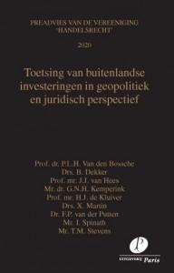 Toetsing van buitenlandse investeringen in geopolitiek en juridisch perspectief door P.L.H. van den Bossche, B. Dekker, J.J. van Hees, G.N.H. Kemperink, H.J. de Kluiver, X. Martin, F.P. van der Putten, Spinath & T.M. Stevens