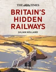 The Times Britain's Hidden Railways