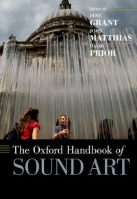 The Oxford Handbook of Sound Art