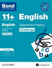 Bond 11+: Bond 11+ English Challenge Assessment Papers 10-11 years
