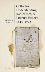 Collective Understanding, Radicalism, and Literary History, 1645-1742