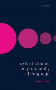 Oxford Studies in Philosophy of Language Volume 2