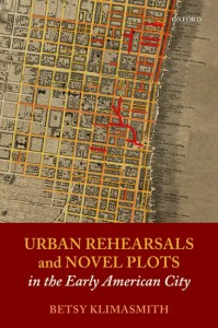 Urban Rehearsals and Novel Plots in the Early American City