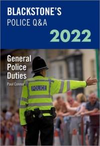 Blackstone's Police Q&A Volume 4: General Police Duties 2022