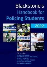 Blackstone's Handbook for Policing Students 2022