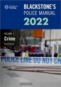 Blackstone's Police Manuals Volume 1: Crime 2022