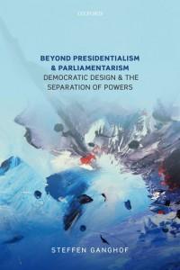 Beyond Presidentialism and Parliamentarism
