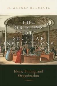 The Origins of Secular Institutions