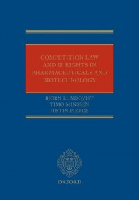 Competition Law and IP Rights in Pharmaceuticals and Biotechnology