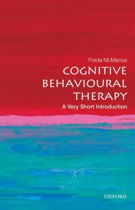 Cognitive Behavioural Therapy: A Very Short Introduction