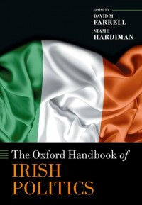 The Oxford Handbook of Irish Politics