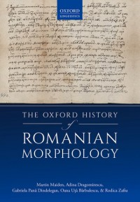 The Oxford History of Romanian Morphology
