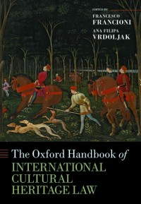 The Oxford Handbook of International Cultural Heritage Law