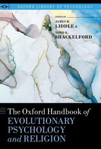 The Oxford Handbook of Evolutionary Psychology and Religion