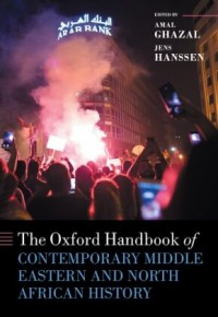 The Oxford Handbook of Contemporary Middle-Eastern and North African History