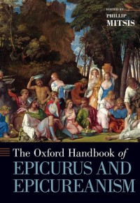 Oxford Handbook of Epicurus and Epicureanism