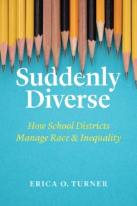 Suddenly Diverse - How School Districts Manage Race and Inequality