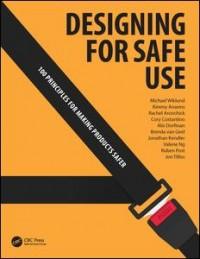 Designing for Safe Use